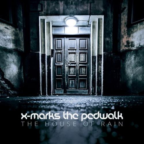 X-Marks the Pedwalk - The House of Rain  -2015