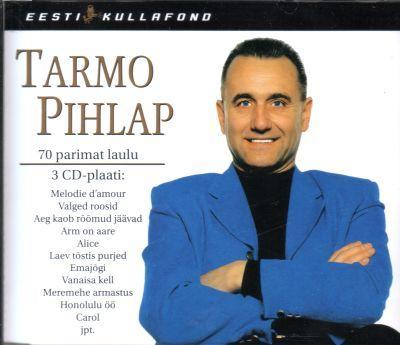 Tarmo Pihlap - Eesti Kullafond CD1-3 (2000)